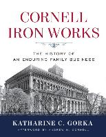 Cornell Iron Works: The history of an enduring family business